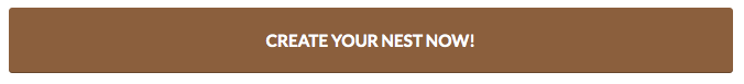 Create your nest now