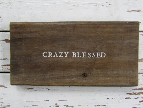 Crazy Blessed Sign