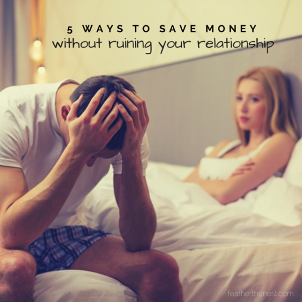 Save money without ruining your relationship