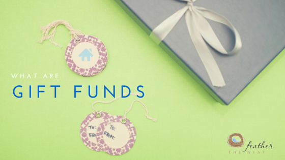 gift funds for your mortgage